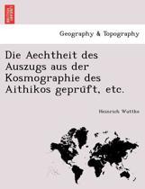 Die Aechtheit Des Auszugs Aus Der Kosmographie Des Aithikos Gepru FT, Etc.