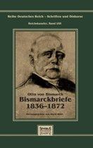 Otto F rst Von Bismarck - Bismarckbriefe 1836-1872. Herausgegeben Von Horst Kohl