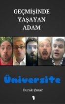 Geçmişinde Yaşayan Adam: Üniversite