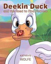 Deekin Duck and the Road to Find Purpose