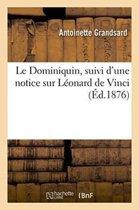 Le Dominiquin, Suivi d'Une Notice Sur L�onard de Vinci