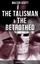 The Talisman & The Betrothed (Illustrated Edition)