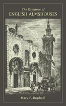 The Romance of English Almshouses