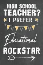 High School Teacher I Prefer Educational Rockstar