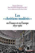 Les ' chrétiens modérés ' en France et en Europe (1870-1960)