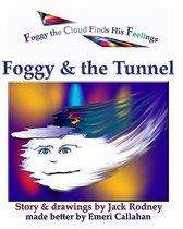 Foggy & the Tunnel
