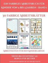 Arbeitsseiten Fur Den Kindergarten (Ein Farbiges Arbeitsbuch Fur Kinder Von 4 Bis 5 Jahren - Band 1)