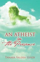 An Atheist in the Presence