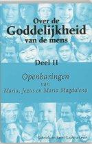 Over De Goddelijkheid Van De Mens / 2 Openbaringen Van Maria, Jezus En Maria Magdalena