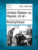 United States vs. Hayes, et al -