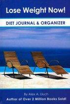 Lose Weight Now! Diet Journal & Organizer