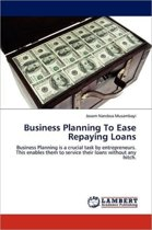 Business Planning to Ease Repaying Loans