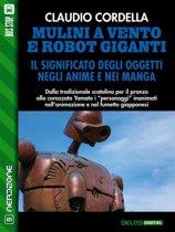 Mulini a vento e robot giganti. Il significato degli oggetti negli anime e nei manga