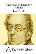 Curiosities of Literature - Volume I