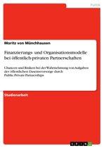 Finanzierungs- und Organisationsmodelle bei öffentlich-privaten Partnerschaften