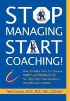 Stop Managing, Start Coaching!