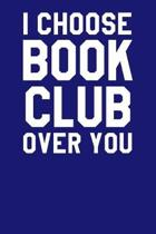 I Choose Book Club Over You