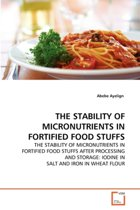 The Stability of Micronutrients in Fortified Food Stuffs