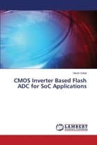 CMOS Inverter Based Flash Adc for Soc Applications