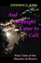 And Midnight Came to Call