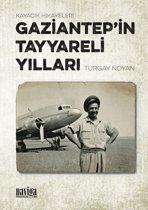 Gaziantep'in Tayyareli Yılları