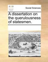 A Dissertation on the Querulousness of Statesmen