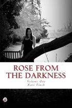 Rose from the Darkness