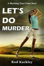 Let's Do Murder
