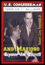 U.S. Congressman Cornelius F. Gallagher and Mafioso ''Bayonne Joe'' Zicarelli