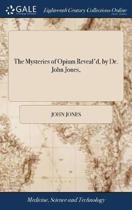 The Mysteries of Opium Reveal'd, by Dr. John Jones,