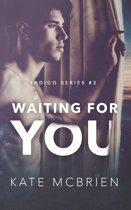 Waiting for You (Indigo Series #2)