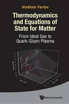 Thermodynamics and Equations of State for Matter