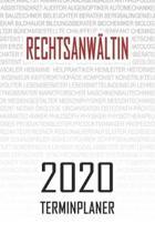 Rechtsanw�ltin - 2020 Terminplaner: Kalender und Organisator f�r Rechtsanw�ltin. Terminkalender, Taschenkalender, Wochenplaner, Jahresplaner, Kalender
