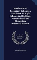 Woodwork for Secondary Schools; A Text-Book for High Schools and Colleges, Prevocational and Elementary Industrial Schools
