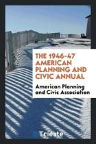 The 1946-47 American Planning and Civic Annual