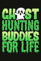 Ghost Hunting Buddies For Life