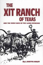 X. I. T. Ranch of Texas and the Early Days of the Llano Estacado