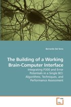 The Building of a Working Brain-Computer Interface