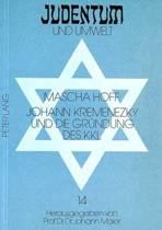 Johann Kremenezky Und Die Gruendung Des Kkl