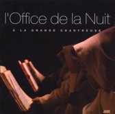 L'Office De La Nuit De La Grande Ch