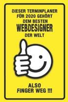 Dieser Terminplaner f�r 2020 geh�rt dem besten Webdesigner der Welt - also Finger Weg !!!: Organizer f�r das Jahr 2020 mit lustigem Spruch - Geschenk