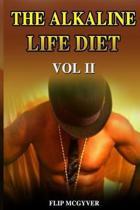The Alkaline Life Diet Vol 2
