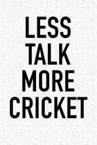 Less Talk More Cricket