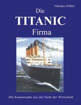 Die TITANIC Firma