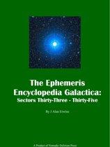 The Ephemeris Encyclopedia Galactica: Sectors Thirty-Three - Thirty Five