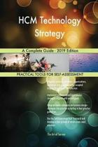Hcm Technology Strategy a Complete Guide - 2019 Edition