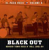 El Paso Rock, Vol. 6/Black Out: R&R '61-64