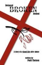 Betrayed Broken Defiled