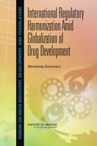 International Regulatory Harmonization Amid Globalization of Drug Development