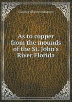 As to Copper from the Mounds of the St. John's River Florida